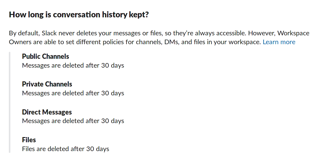 """Screenshot of a user in the """"how long is conversation history kept"""" section of the settings for a Slack channel, including public channels, private channels, direct messages, and files, all currently set to """"30 days."""""""