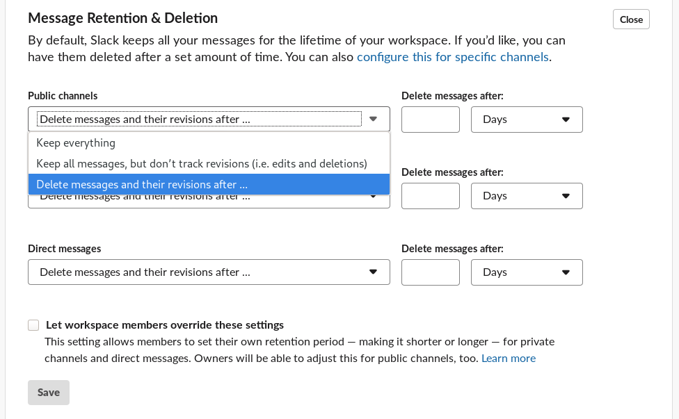 """A screenshot of Slack's """"Message Retention and Deletion"""" settings page, where, under a menu called """"Public channels,"""" the user has highlighted """"Delete messages and their revisions after…"""" The user has an option of deleting messages after a certain period."""