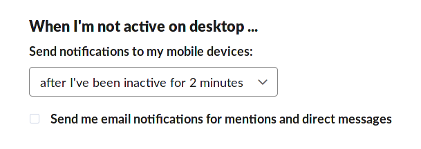 """Screenshot of Slack settings page titled, """"When I'm not active on desktop…"""" where users can choose how long they should be away from their desktop device before receiving mobile notifications."""