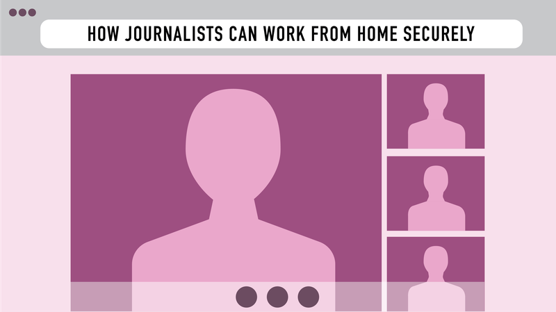 "Header image of an online meeting application, reading ""How journalists can work from home securely"" at the top of the screen"