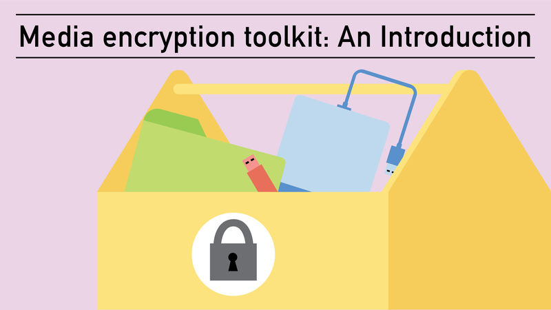 Encryption toolkit for media makers: An introduction