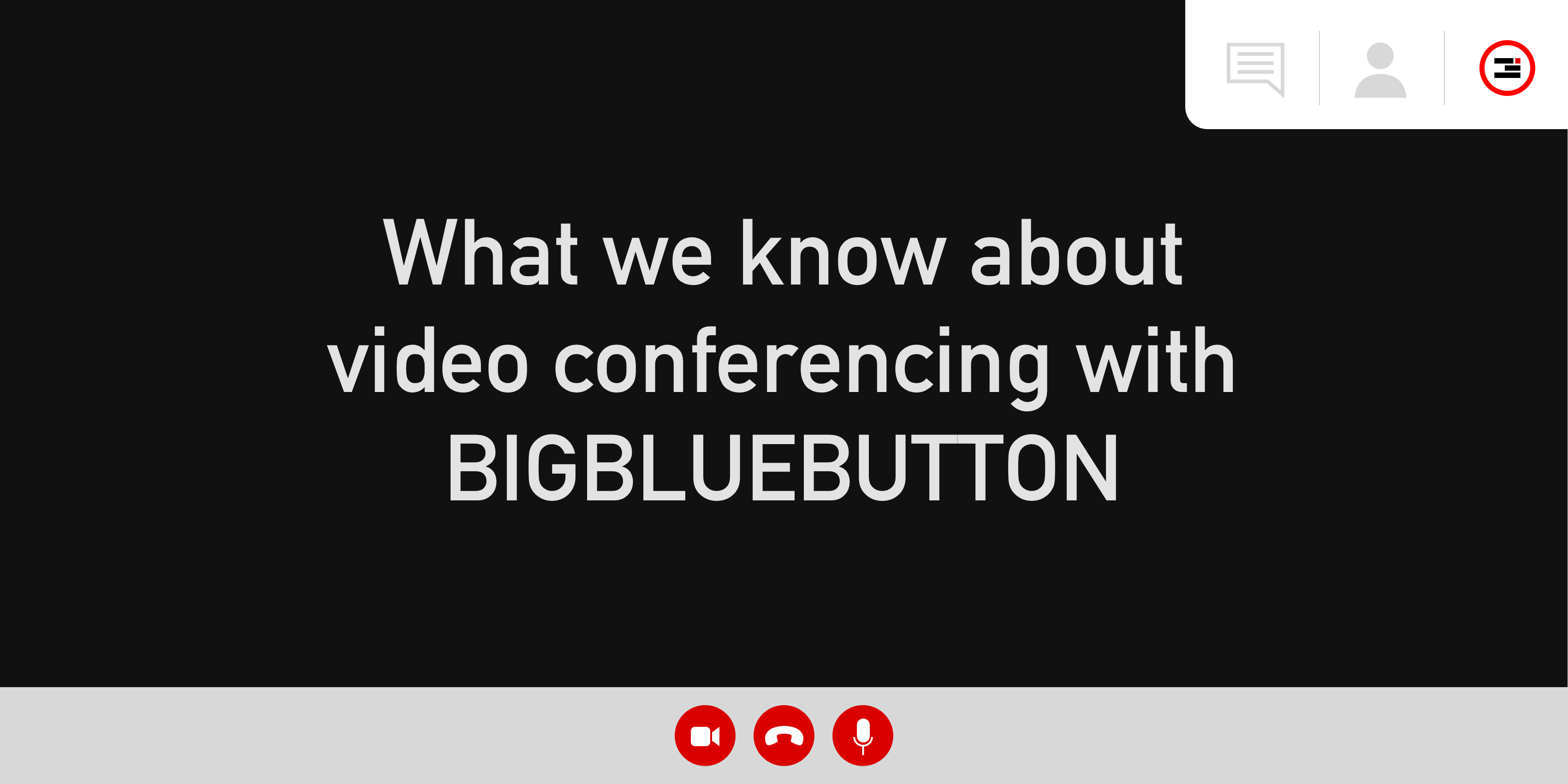 "Header image reading, ""What we know about video conferencing with BigBlueButton"""