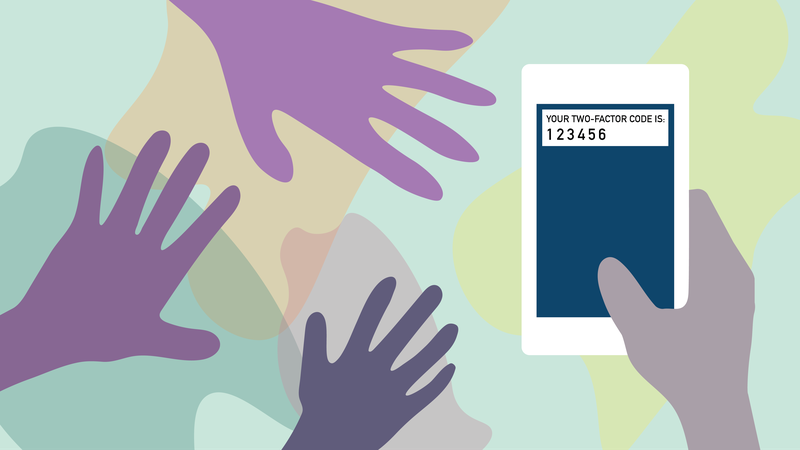 """Header image of a series of hands reaching for a phone, which reads, """"your two-factor authentication code is: 123456."""""""