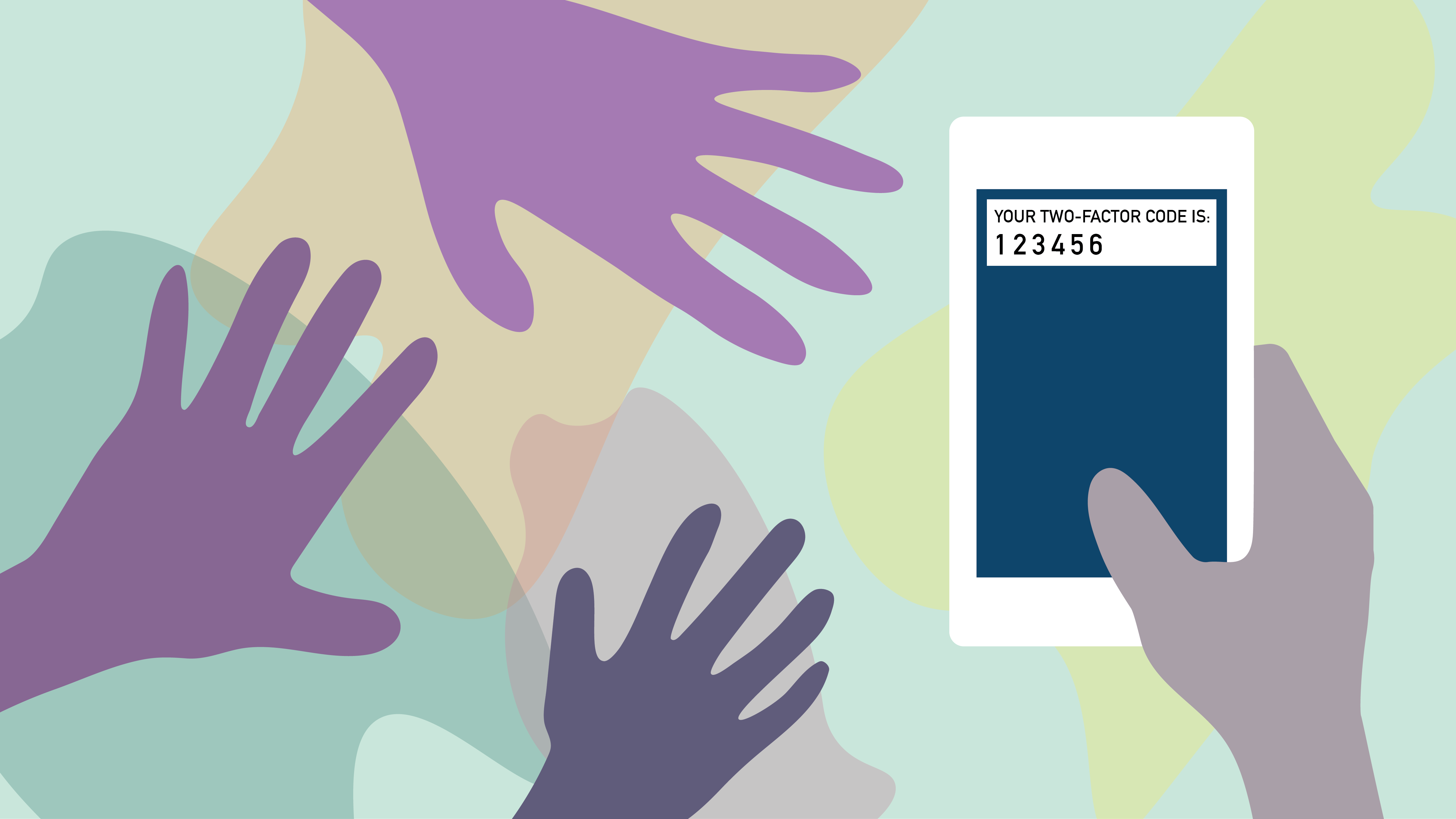 "Header image of a series of hands reaching for a phone, which reads, ""your two-factor authentication code is: 123456."""