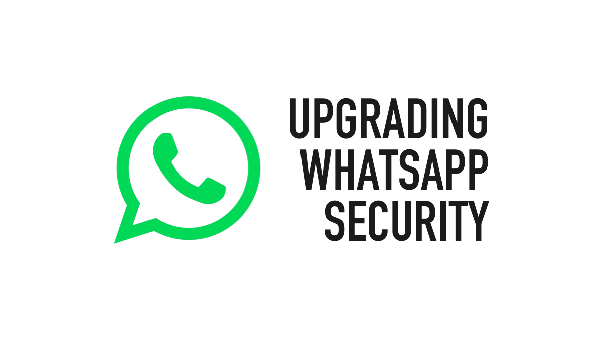 """Header image titled, """"Upgrading WhatsApp Security"""""""