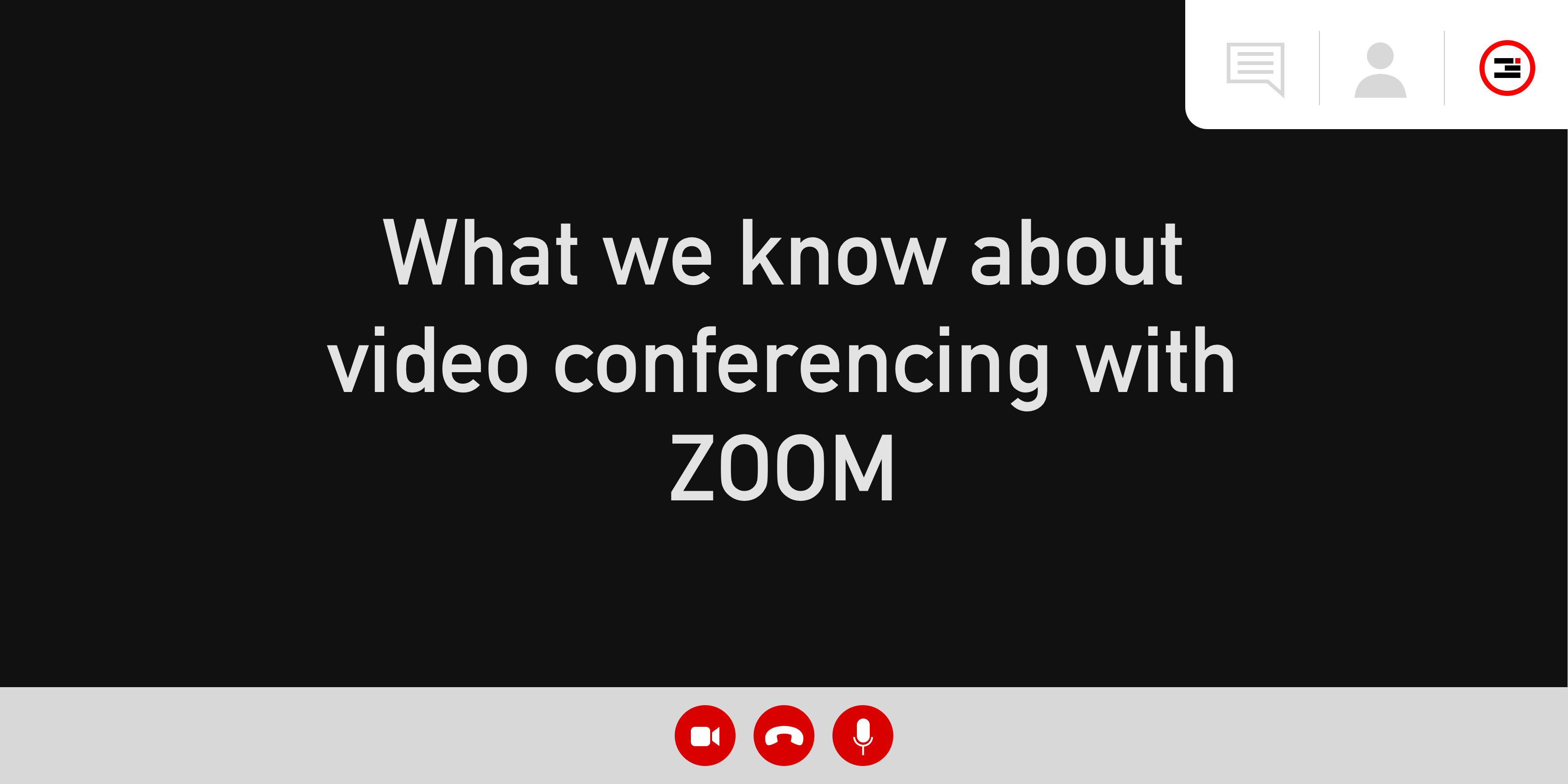 """Header image reading, """"What we know about video conferencing with Zoom"""""""